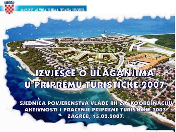15. 2. 2007. - Izvješće o ulaganjima u pripremu turističke 2007.